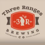 The Three Ranges Brewing Company are a small-town company making full-flavoured beer in Valemount, BC.